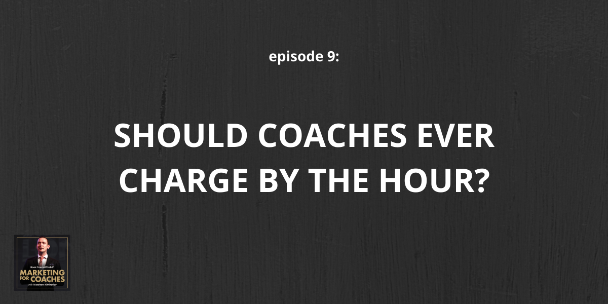 Should coaches charge by the hour?
