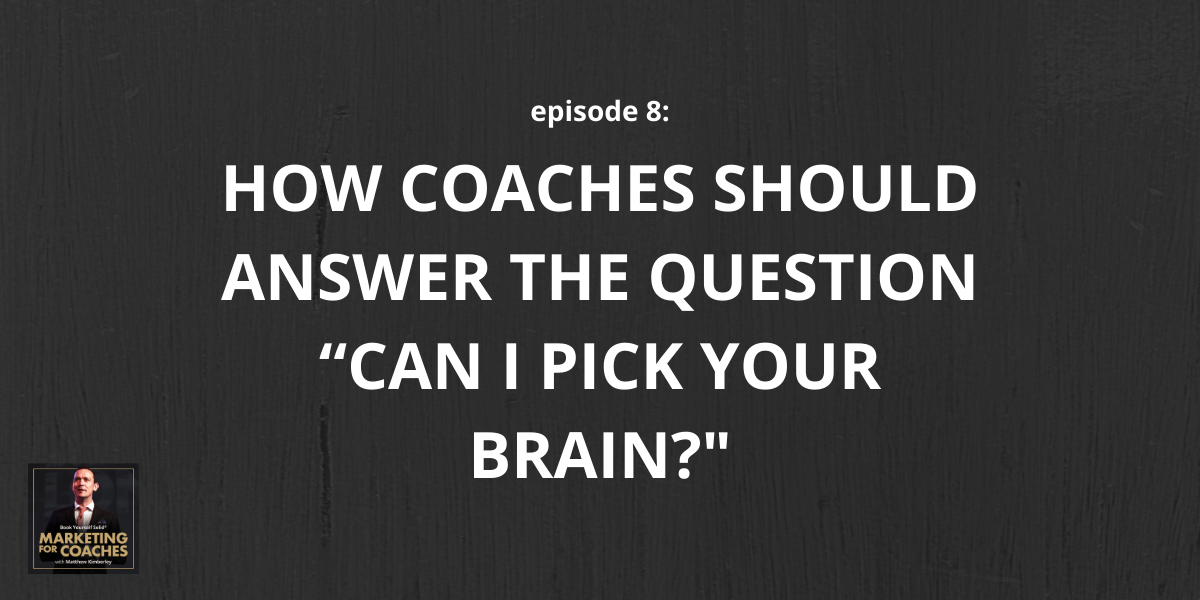 How Coaches Should Answer Can I pick your brain?