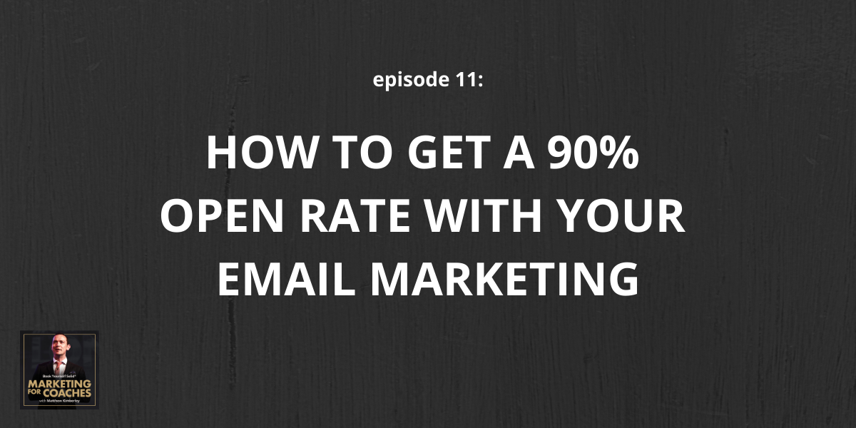 How to get a 90% open rate with your email marketing