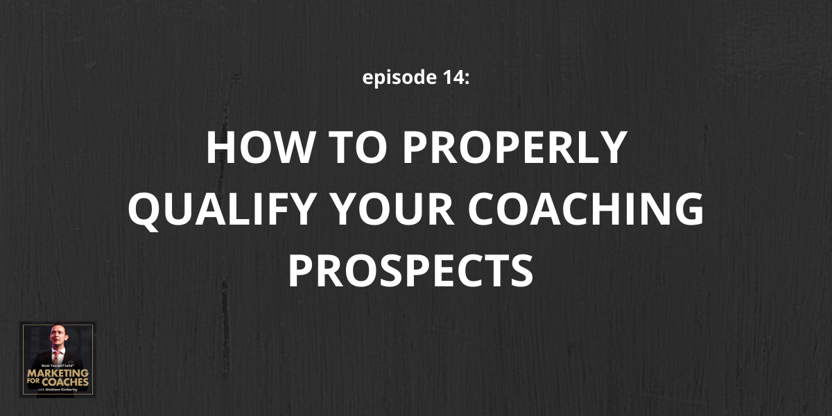 properly qualify your coaching prospects