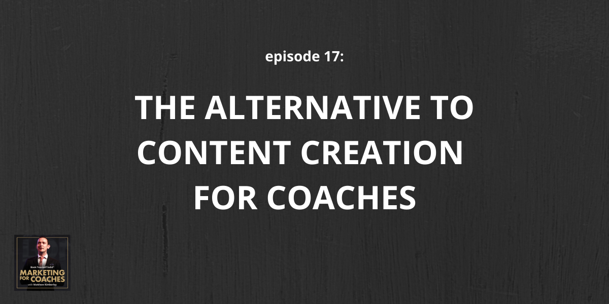 The Alternative To Content Creation For Coaches